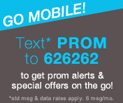 Text PROM to 74362 for Special Prom Dress Offers from David's Bridal