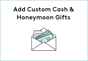 Add Custom Cash & Honeymoon Gifts