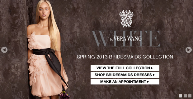 Explore the New Spring 2013 White by Vera Wang Bridesmaids Collection