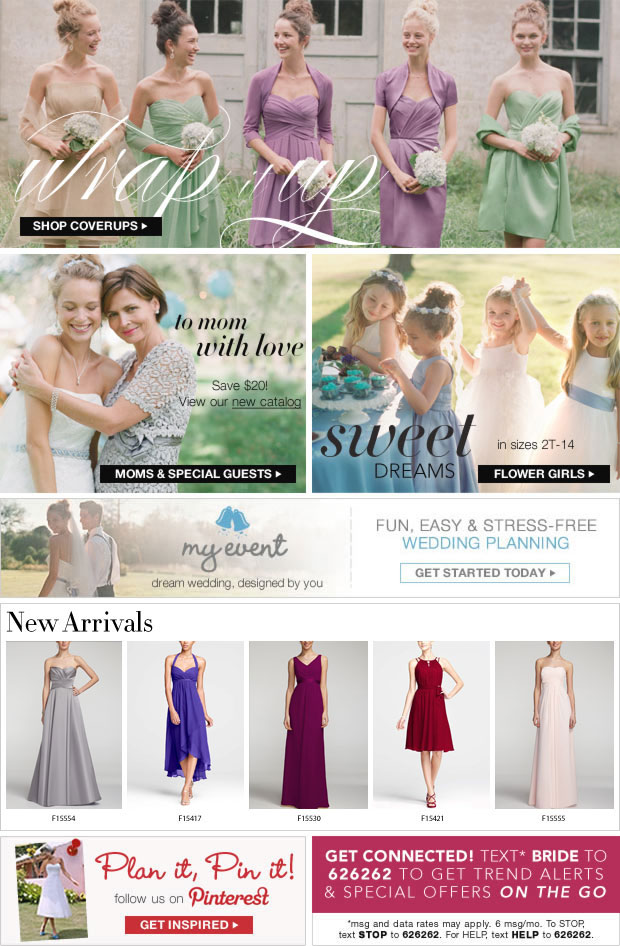 Be stunning in bridesmaid dresses, mother of the bride dresses, and flower girl dresses that complement her wedding perfectly at David's Bridal!