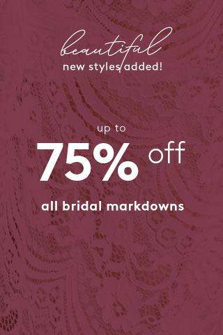 Up to 75% off Bridal with New Markdowns