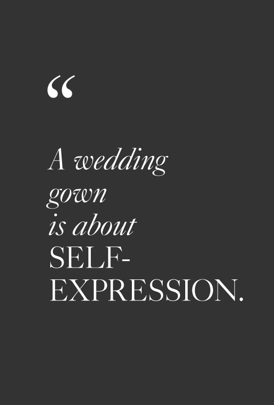 A wedding gown is about self-expression