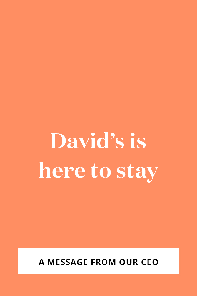 David's is here to stay