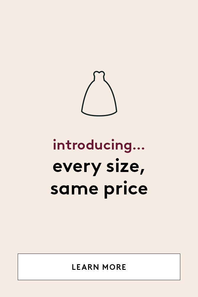 introducing... every size, same price - LEARN MORE