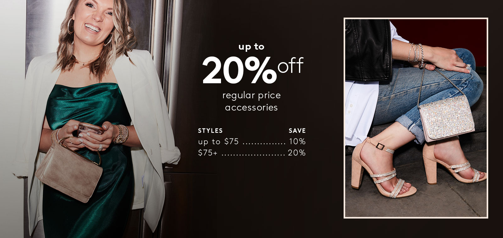 up to 20% off regular price accessories - Spend up to $75 Save 10% | Spend $75+ Save 20