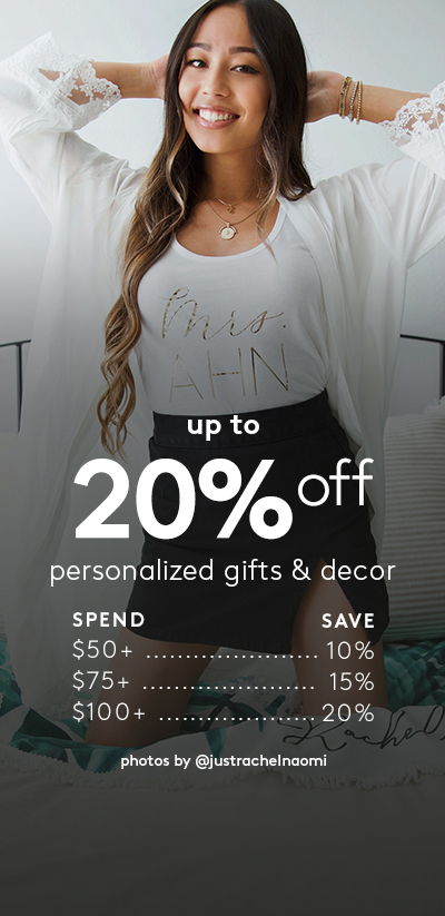 up to 20% off personalized gifts and decor