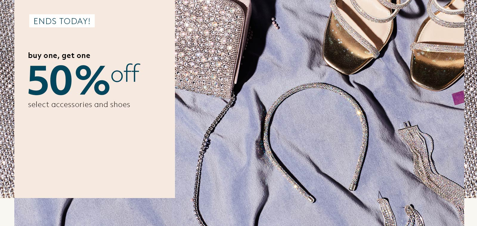 Buy One, Get One - 50% off select accessories and shoes