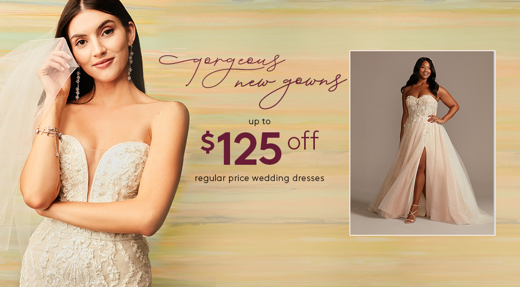 up to $125 off regular price wedding dresses - including gorgeous new gowns