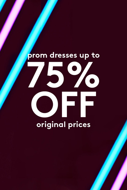 neon lights on a black background advertising prom dresses up to 75% off
