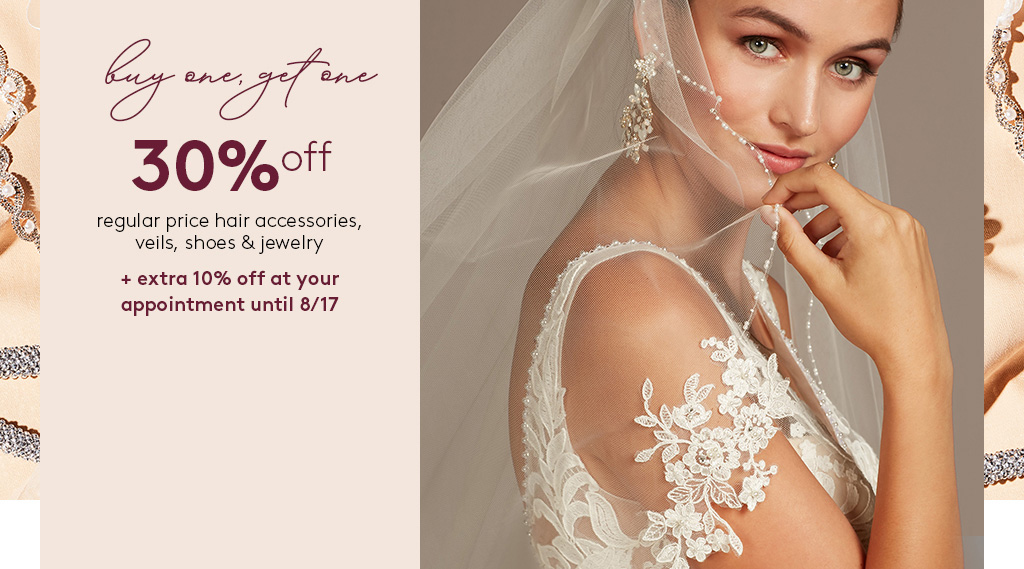 buy one, get one 30% off regular price hair accessories, veils, shoes and jewelry