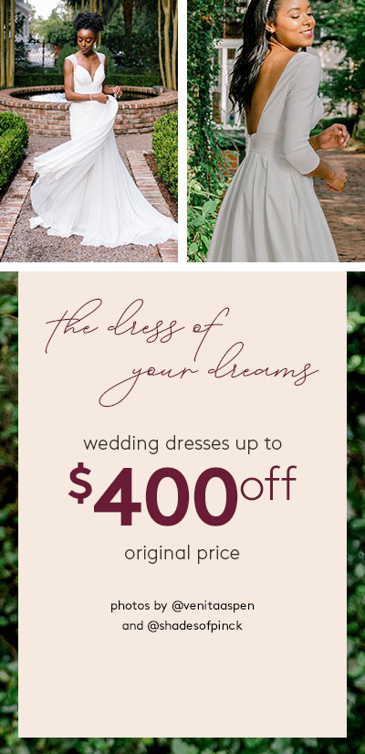 the dress of your dreams - wedding dresses up to $400 off original price - featuring flowers by the Bouqs Co. - photo by @shadesofpinck