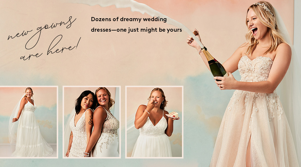 new gowns are here! Dozens of dreamy wedding dresses - one just mught be yours