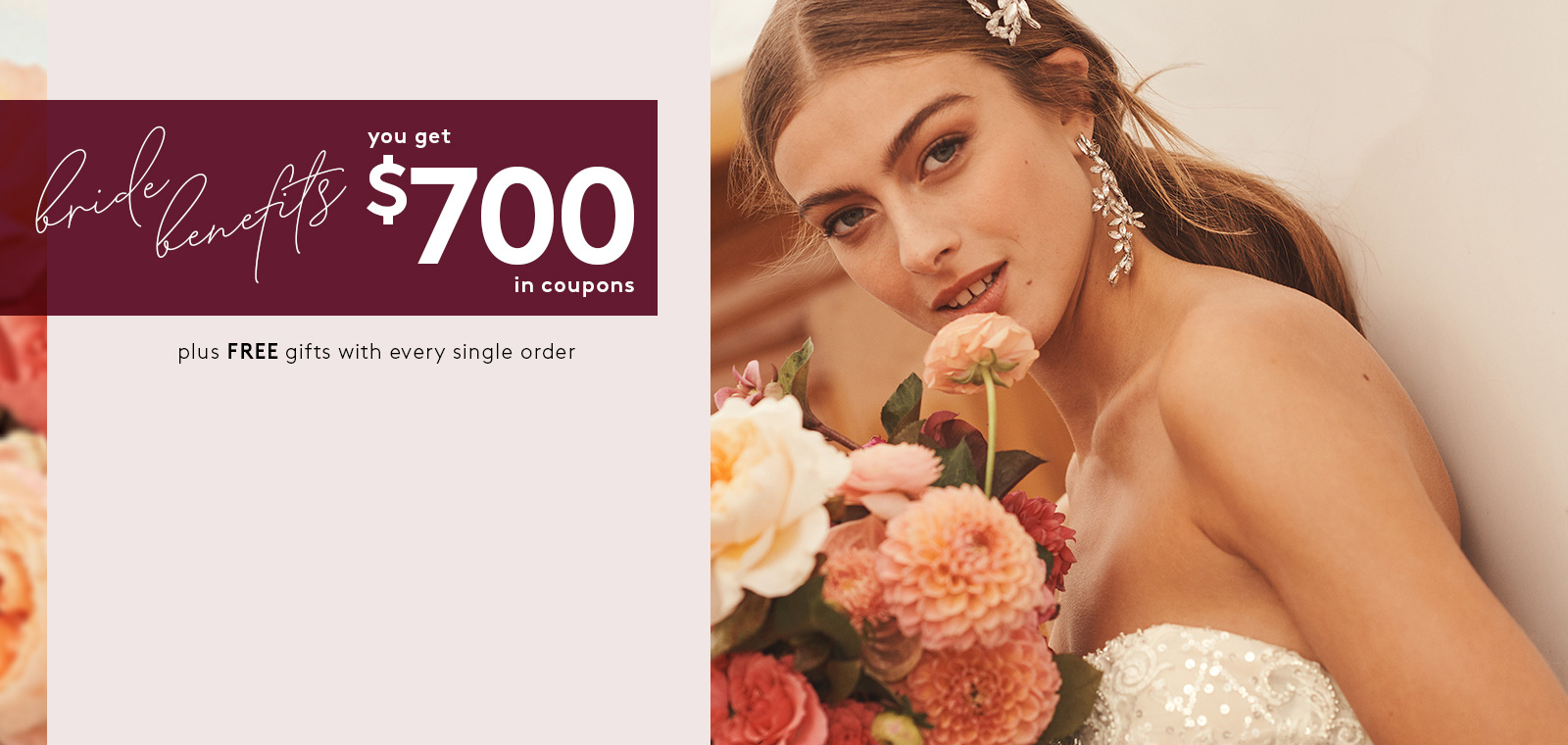 bride benefits - you get $700 in coupons | plus free gifts with every single order