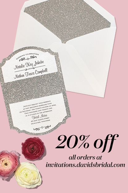 20% off all orders at invitations.davidsbridal.com