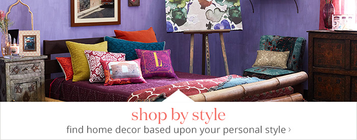 Shop by style - find home decor based upon your personal style
